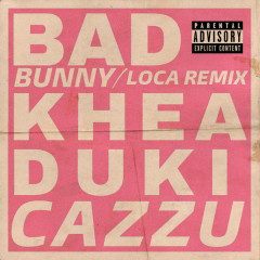 Loca (Bad Bunny Remix) - Khea, Bad Bunny