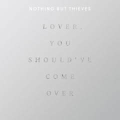 Lover, You Should Have Come Over (Live at BBC Maida Vale Studios) - Nothing But Thieves