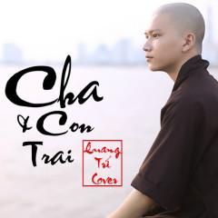 Cha Và Con Trai (Cover) (Single) - Quang Trí