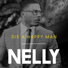 Die a Happy Man - Nelly