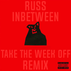 Inbetween (Take The Week Off Remix)