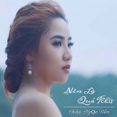 Nên Là Quá Khứ (Single) - Châu Ngọc Tiên