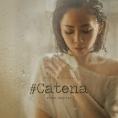 #CATENA (Single) - Tóc Tiên, Touliver