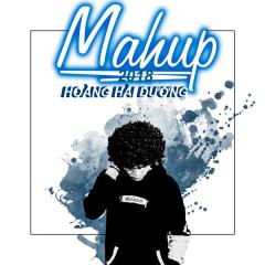 Mashup 2018 (Single) - Hoàng Hải Dương