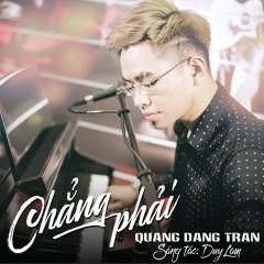 Chẳng Phải (Single) - Quang Đăng Trần