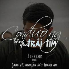 Con Đường Băng Qua Trái Tim (Single) - Lý Anh Khoa, Jabb Võ, Nguyễn Lưu Thanh An
