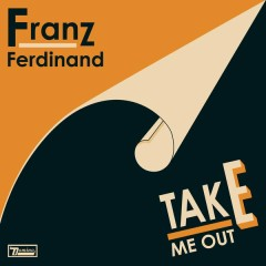 Take Me Out - Franz Ferdinand