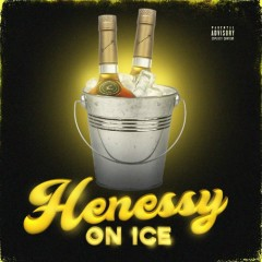 Hennessy On Ice (Single)