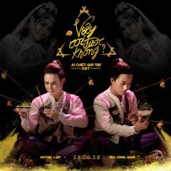Vậy Coi Được Không (Ai Chết Giơ Tay OST) (Single) - Huỳnh Lập, Bùi Công Nam