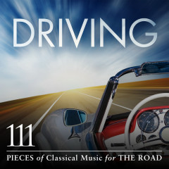 Driving: 111 Pieces Of Classical Music For The Road