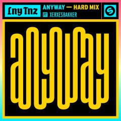Anyway (Hard Mix) - LNY TNZ