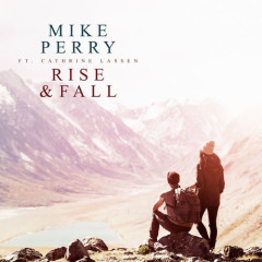 Rise & Fall (Single) - Mike Perry