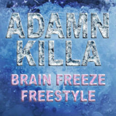 Brain Freeze Freestyle (Single)