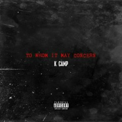To Whom It May Concern (Single) - K.Camp