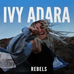 Rebels (Single) - Ivy Adara