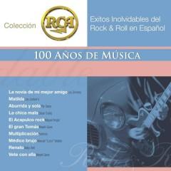 RCA 100 Anos De Musica - Segunda Parte (Exitos Inolvidables Del Rock & Roll En Espanõl)