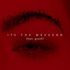 It's The Weekend (Single)
