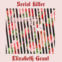 Serial Killer (Single) - Elizabeth Grant