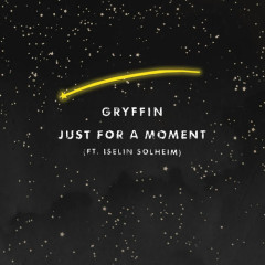 Just For A Moment (Single) - Gryffin