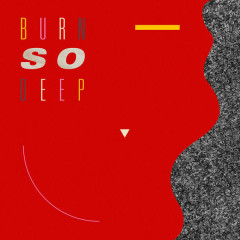Burn So Deep (Single)