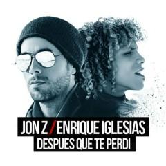 DESPUES QUE TE PERDÍ - Jon Z, Enrique Iglesias