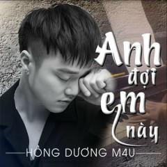 Anh Đợi Em Này (Single) - Hồng Dương