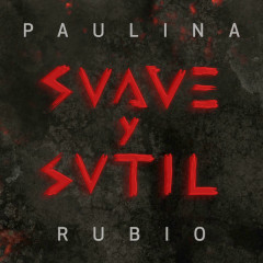 Suave Y Sutil (Single) - Paulina Rubio