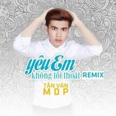 Yêu Em Không Lối Thoát (Remix) (Single)