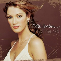 Not Me, Not I - Delta Goodrem