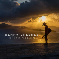 Song For The Saints (Single) - Kenny Chesney