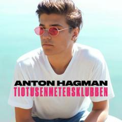 Tiotusenmetersklubben (Single) - Anton Hagman