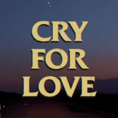 Cry For Love (Single)