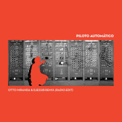 Piloto Automático (Radio Edit) (Remix) - DjessiB, Otto Miranda