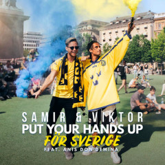 Put Your Hands Up För Sverige (Single) - Samir & Viktor