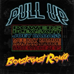 Pull Up (Beastcoast Remix) - Powers Pleasant