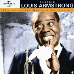 Classic Louis Armstrong - The Universal Masters Collection - Louis Armstrong