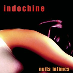 Nuits intimes - Indochine