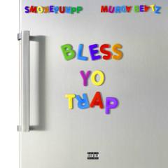 Bless Yo Trap (New Edition)