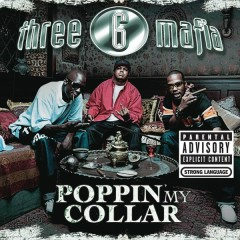 Poppin' My Collar (Cracktracks Remix)  4 Pack - Three 6 Mafia