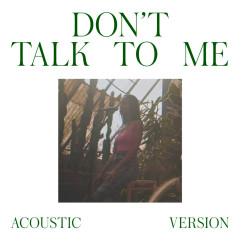 Don't Talk To Me (Acoustic Version)