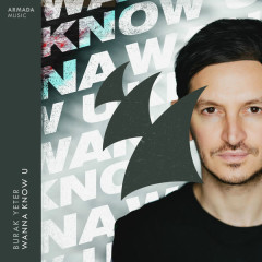 Wanna Know U (Single) - Burak Yeter