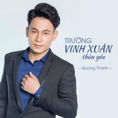 Trường Vinh Xuân Thân Yêu (Single) - Quang Thành