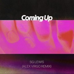 Coming Up (Alex Virgo Remix) - SG Lewis