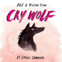 Cry Wolf (Single) - DOLF, Yellow Claw