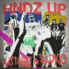 HNDZ Up (Single) - Matisse & Sadko