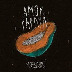 Amor Papaya - Carlos Sadness