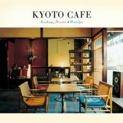 Kyoto Cafe -Soothing Acoustic & Nostalgic-