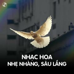 Nhạc Hoa Nhẹ Nhàng, Sâu Lắng - Various Artists