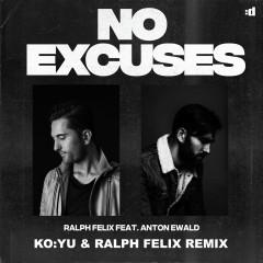 No Excuses (KO:YU & Ralph Felix Remix)