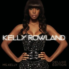 Ms. Kelly: Deluxe Edition - Kelly Rowland